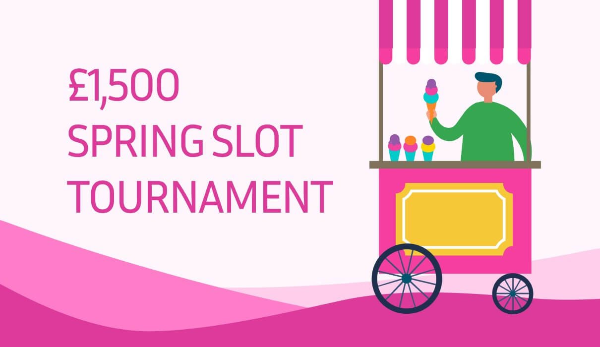 Let's SPRING into action with our exclusive £1,500 Spring Slot Tournament!