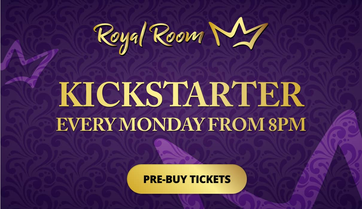 Mondays from 8pm, you can play in our Kickstarter room which you can find under our Royal Room tab to win tickets to the Kickstarter Final.